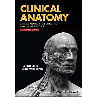 Clinical Anatomy - Applied Anatomy for Students and Junior Doctors by