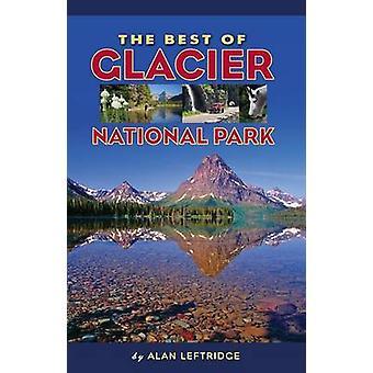 The Best of Glacier National Park by Alan Leftridge - 9781560375609 B
