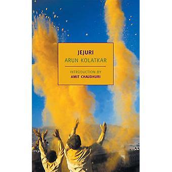 Jejuri by Arun Kolatkar - Amit Chaudhuri - 9781590171639 Book
