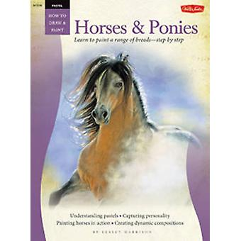 Pastel - Horses and Ponies - Learn to Paint a Range of Breeds-step by S