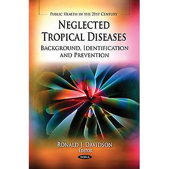 Neglected Tropical Diseases - Background - Identification & Prevention