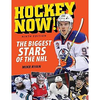 Hockey Now! - The Biggest Stars of the NHL by Mike Ryan - 978177085958