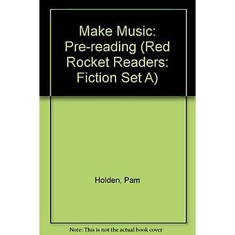 Make Music - Pre-reading by Pam Holden - 9781877363979 Book