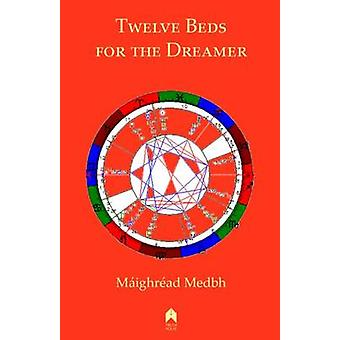 Twelve Beds for the Dreamer by Maighread Medbh - 9781851320189 Book