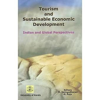 Tourism & Sustainable Economic Development - Indian & Global Perspecti