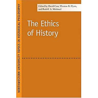 The Ethics of History (Northwestern University Topics in Historical Philosophy)