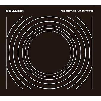 On an on - & the Wave Has Two Sides [Vinyl] USA import