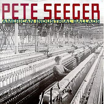 Pete Seeger - American Industrial Ballads [CD] USA import