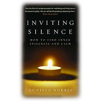 Inviting Silence by Gunilla Norris
