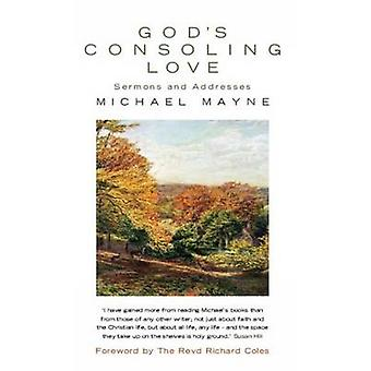 God's Consoling Love - Sermons and Addresses by Michael Mayne - Joel W
