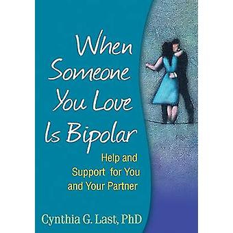 When Someone You Love is Bipolar by Cynthia G. Last - 9781593856083 B