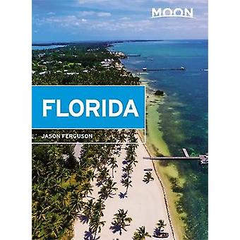 Moon Florida (Second Edition) by Moon Florida (Second Edition) - 9781