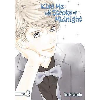 Kiss Me at the Stroke of Midnight 2 by Rin Mikimoto - 9781632364951 B
