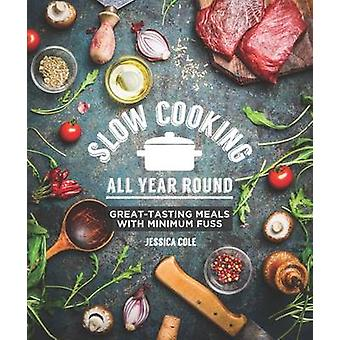 Slow Cooking All Year Round by Jessica Cole - 9781742579191 Book