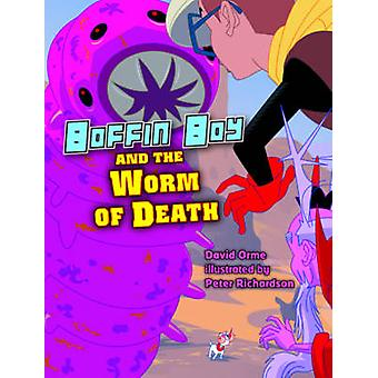 Boffin Boy and the Worm of Death - Set 3 by David Orme - 9781781270516