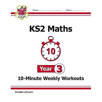 New KS2 Maths 10-Minute Weekly Workouts - Year 3 (for the New Curricu