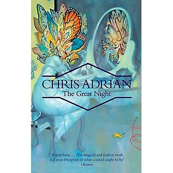 The Great Night by Chris Adrian - 9781847083210 Book