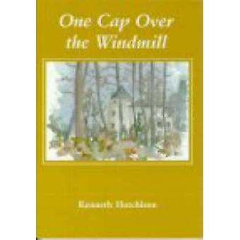 One Cap Over the Windmill by Kenneth Hutchison - 9781870325523 Book