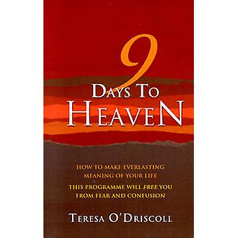 9 Days to Heaven - How to Make Everlasting Meaning of Your Life by Ter