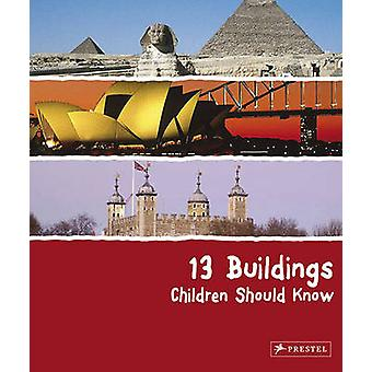 13 Buildings Children Should Know by Annette Roeder - 9783791341712 B