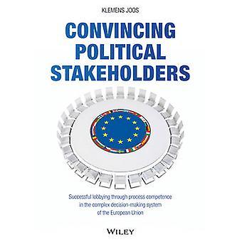 Overtuigende politieke belanghebbenden - succesvolle lobbyen door middel van de procedure