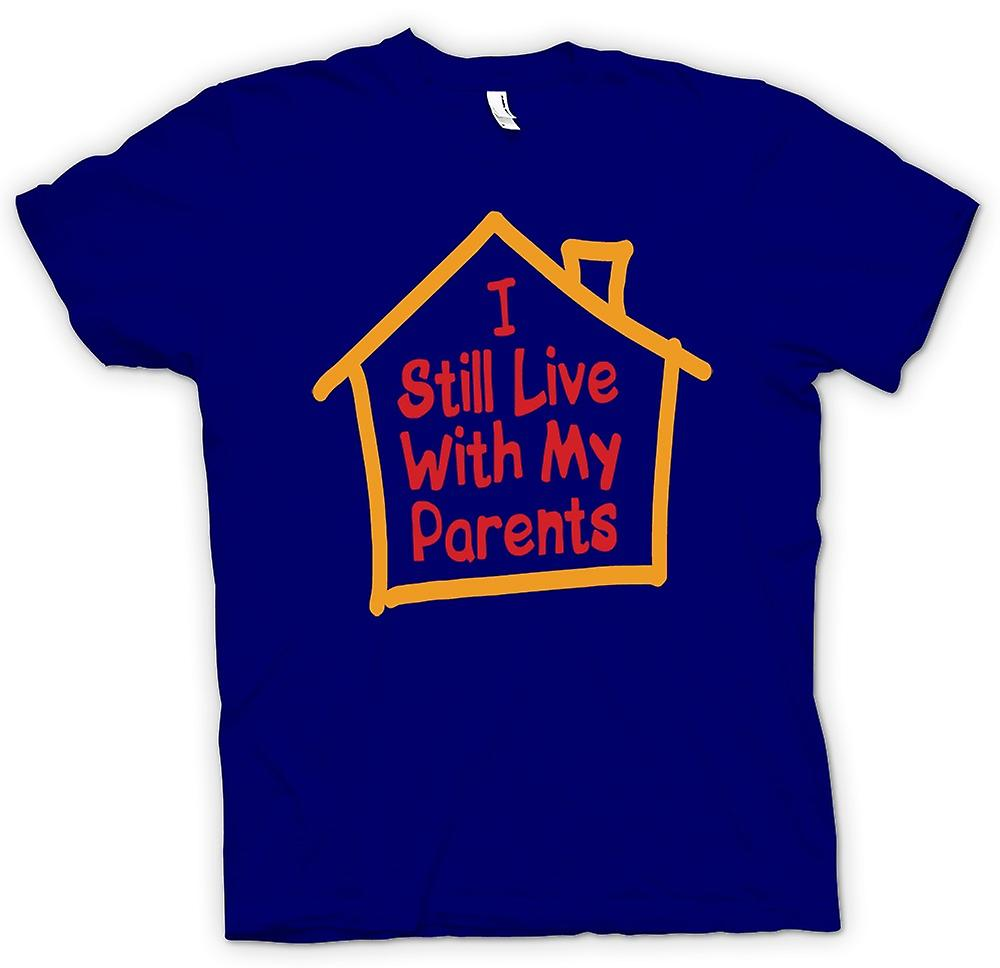Mens T-shirt - I Still Live With My Parents - Quote