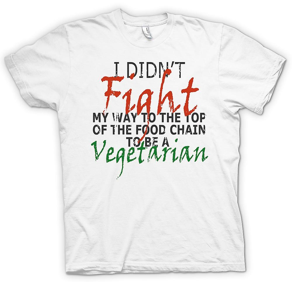 Mens T-shirt - I Didn�t Fight My Way To The Top Of Food Chain To Be A Vegatarian