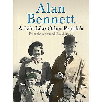 Takie życie innych ludzi przez Alan Bennett - 9780571248131 książki