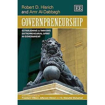 Governpreneurship - Establishing a Thriving Entrepreneurial Spirit in