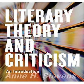 Théorie littéraire et la critique - une Introduction par Anne H. Stevens - 9