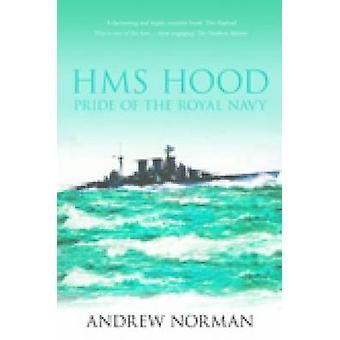 HMS Hood - Pride of the Royal Navy by Andrew Norman - 9781862274532 Bo