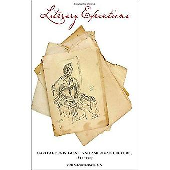 Literary Executions - Capital Punishment and American Culture - 1820-1