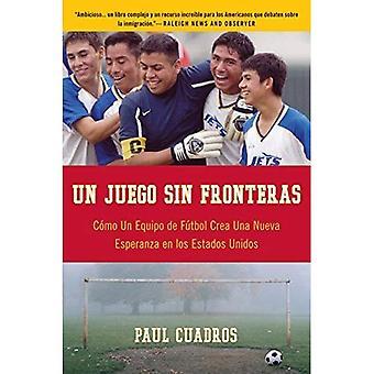 Un Juego Sin Fronteras: Como un Equipo de Futbol Crea una Nueva Esperanza en los Estados Unidos