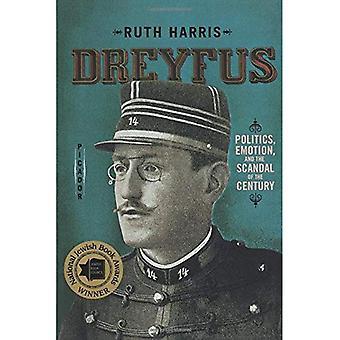 Dreyfus: Politique, l'émotion et le scandale du siècle