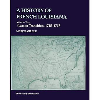 History of French Louisiana: Years of Transition, 1715-17 v. 2
