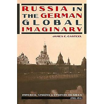 Russia in the German Global Imaginary: Imperial Visions and Utopian Desires, 1905 - 1941 (Pitt Series in Russian...