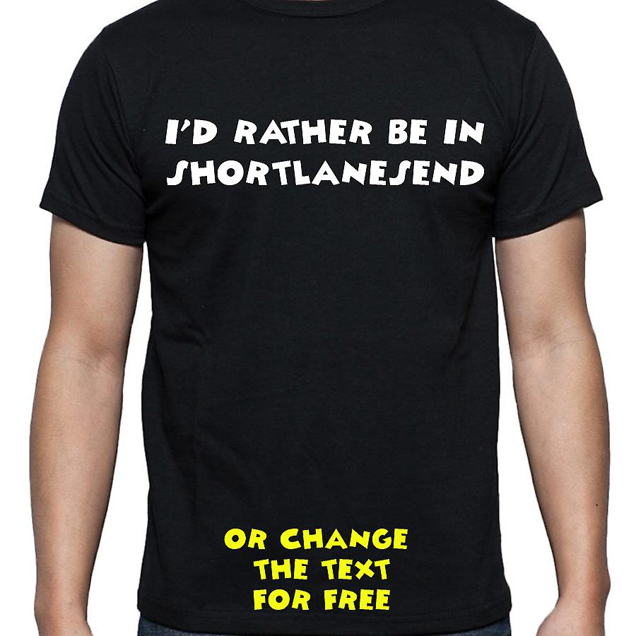 I'd Rather Be In Shortlanesend Black Hand Printed T shirt