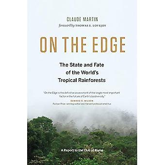 On the Edge: The State and Fate of the World's Tropical Rainforests (Report to the Club of Rome)
