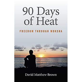 90 jours de chaleur: la liberté par le biais de Moksha