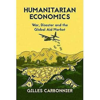Humanitarian Economics: War, Disaster and the Global Aid Market