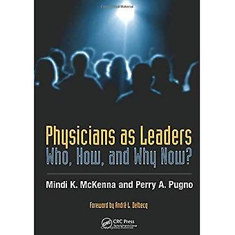 ¿Médicos como líderes: quién, cómo y por qué ahora?