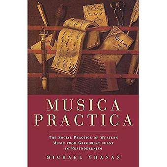 Musica Practica: The Social Practice of Western Music from Gregorian Chant to Postmodernism