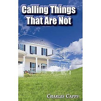 Calling Things That Are Not