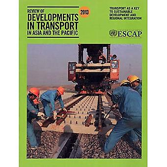Review of Developments in Transport in Asia and the Pacific 2013: Transport as a Key to Sustainable Development...