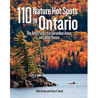 110 Nature Hot Spots in Ontario: The Best Parks, Conservation Areas and Wild� Places