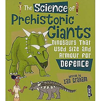 The Science of Prehistoric Giants: Dinosaurs That Used� Size and Armour for Defence (The Science Of...)