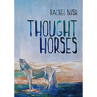 Thought Horses by Rachel Bush - 9781776560721 Book