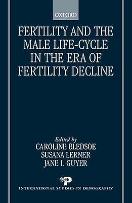 Fertility and the Male LifeCycle in the Era of Fertility Decline by Bledsoe & Caroline