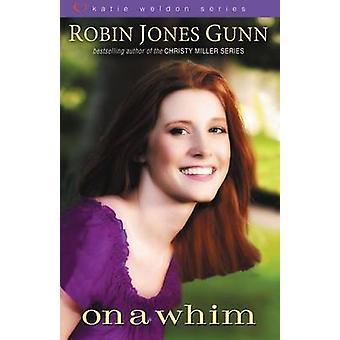 On a Whim by Gunn & Robin Jones