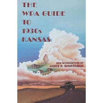 Wpa-Guide til 1930-tallet Kansas av Shortridge & James